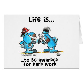 Life is to be reward for hard work card