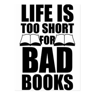 Life Is Too Short For Bad Books Postcard