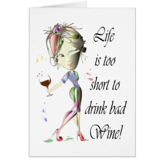 Life is too short for bad Wine, Humorous Gifts Note Card