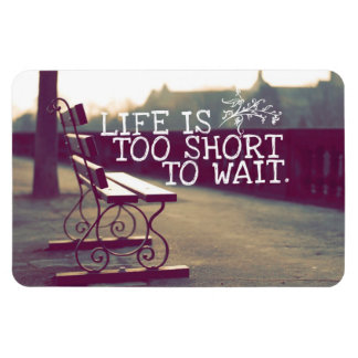 Life Is Too Short | Motivational Quote Magnet