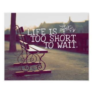 Life Is Too Short | Motivational Quote Poster