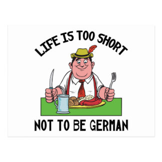 Life is Too Short Not To Be German Postcard