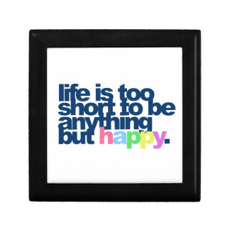 Life is too short to be anything but happy gift box