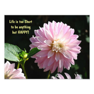 Life is too Short to be anything but HAPPY prints Art Photo
