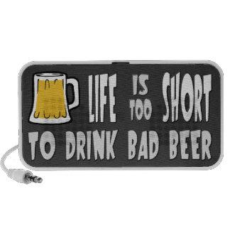 Life is Too Short to Drink Bad Beer Laptop Speaker