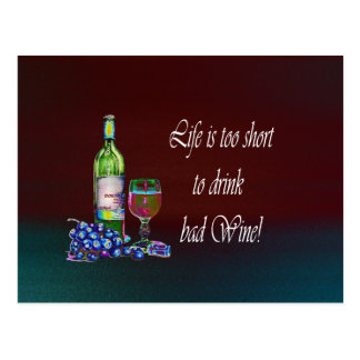 Life is too short to drink bad Wine! Gifts Postcard
