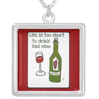 LIFE IS TOO SHORT TO DRINK BAD WINE PERSONALIZED NECKLACE