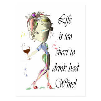 Life is too short to drink bad Wine! Postcard