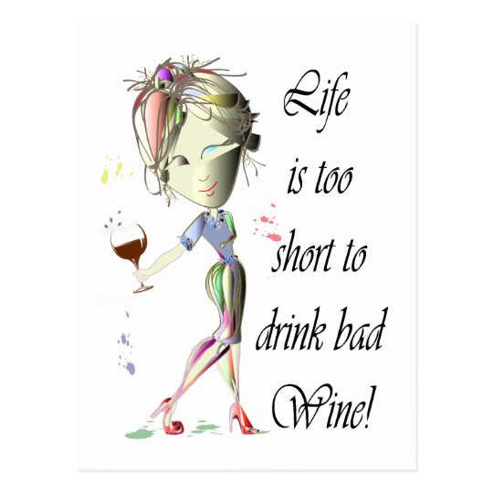 Life is too short to drink bad Wine!