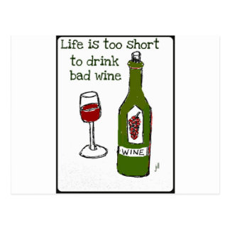 Life is too short to drink bad wine..print by jill postcard