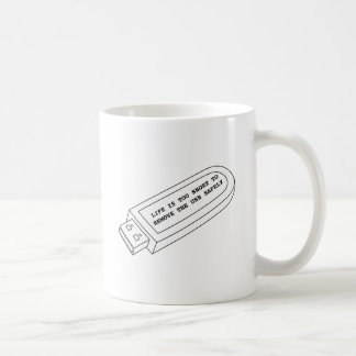 Life is too short to remove the USB safely funny Coffee Mug