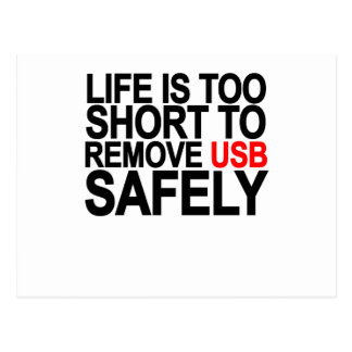 LIFE IS TOO SHORT TO REMOVE USB SAFELY png Postcards