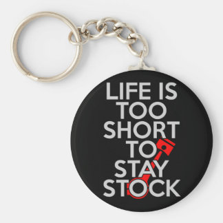 Life Is Too Short to Stay Stock Key Ring