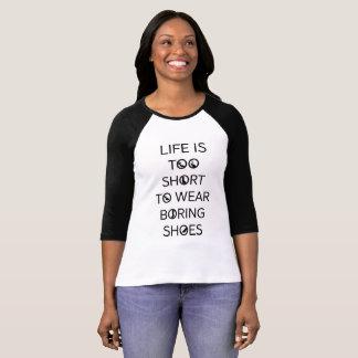 Life is Too Short to Wear Boring Shoes Raglan T-Shirt