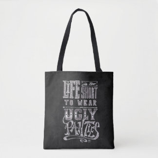 """Life is too short to wear ugly panties"" quote Tote Bag"