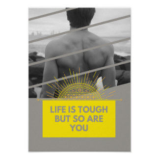 Life Is Tough But So Are You Poster