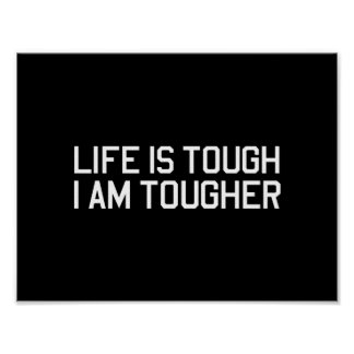 Life is Tough, I am Tougher Poster