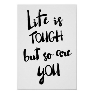 Life is Tough | Modern Calligraphy Poster