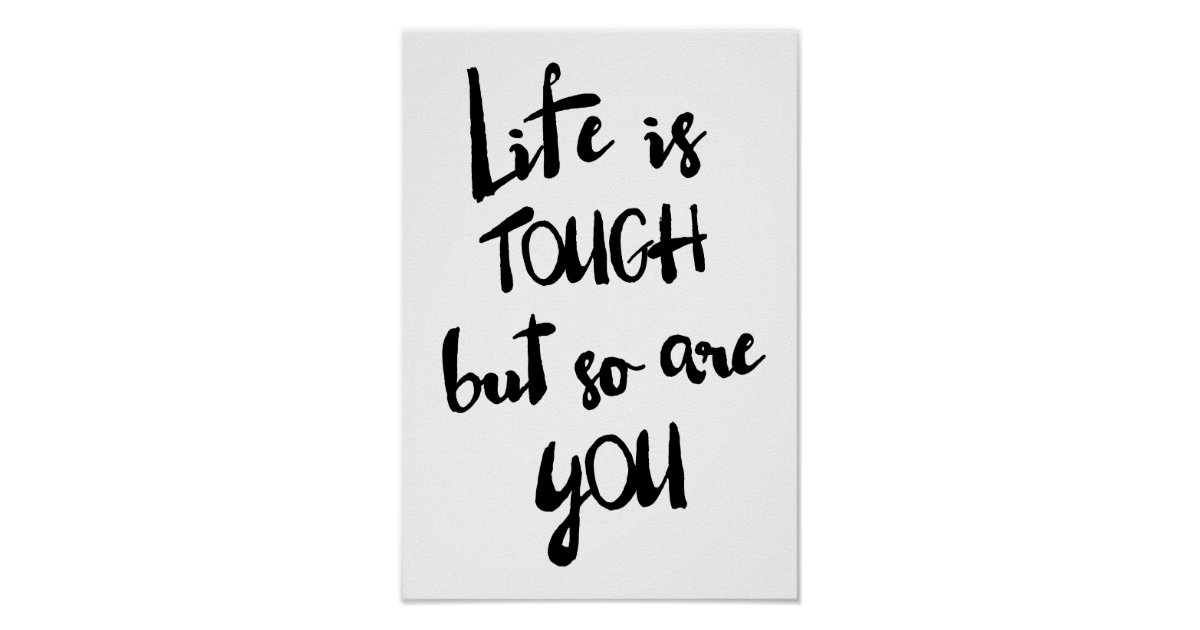 Life is tough modern calligraphy poster zazzle