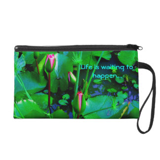Life is waiting to happen with lilies in the pond wristlet clutches