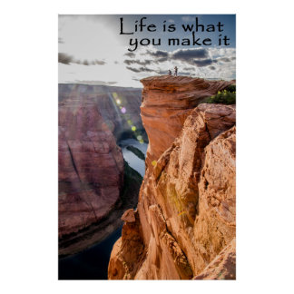 Life is what you make it Horseshoe Bend Poster