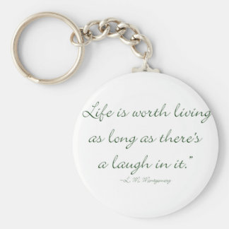 Life Is Worth Living As Long As There Is A Laugh.. Basic Round Button Key Ring