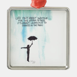 Life Isn't About Waiting for the Storm to Pass Christmas Ornament