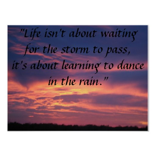 Life Isn T About Waiting For The Storm To Pass Poster Zazzle