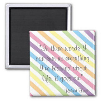 Life: It goes on! Square Magnet