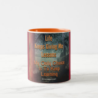 Life keeps giving me lessons Two-Tone coffee mug