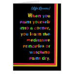 Life Lessons: Paint Yourself into a Corner Greeting Card
