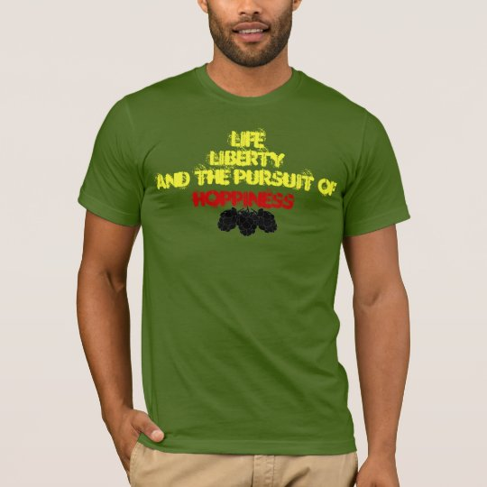 Life Liberty and the pursuit of Hoppiness Tee