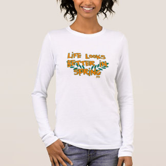 Life Looks Better in Spring Long Sleeve T-Shirt