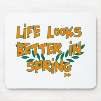 Life Looks Better in Spring Mouse Pad