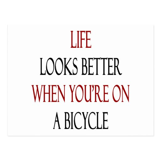 Life Looks Better When You're On A Bicycle Post Cards