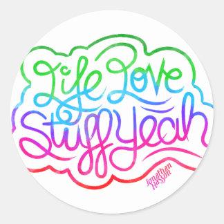Life Love Stuff Yeah Round Sticker