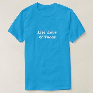 Life, Love, & Tacos shirt