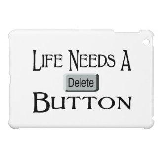 Life Needs A Delete Button iPad Mini Case