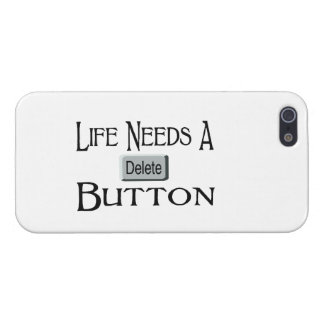 Life Needs A Delete Button iPhone 5 Case