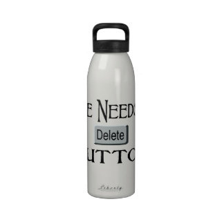 Life Needs A Delete Button Water Bottle