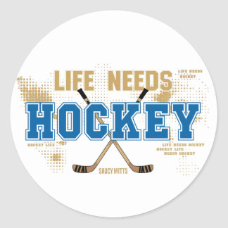 Life Needs Hockey Round Sticker