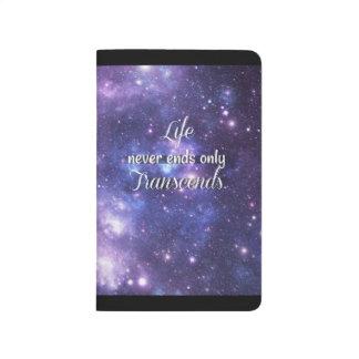 Life Never Ends Only Transcends Booklet Journal