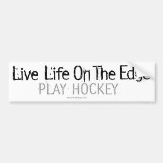 Life on the Edge (Play Hockey) Bumper Sticker