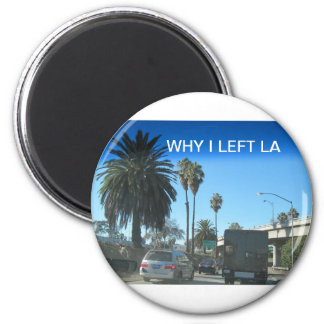 Life on the Los Angeles Freeway 6 Cm Round Magnet