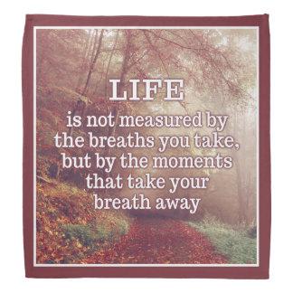Life Quote bandana