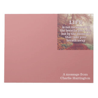Life Quote custom notepads