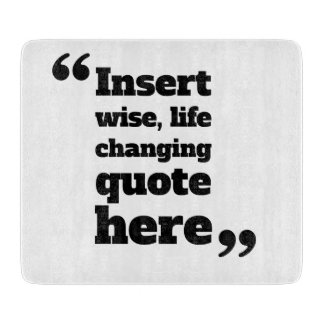 Life Quote Cutting Board