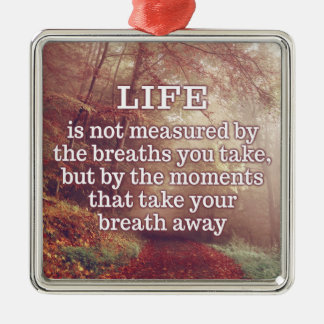 Life Quote ornament