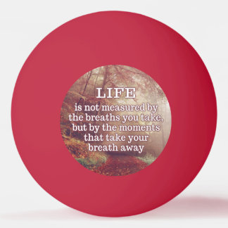 Life Quote ping pong balls