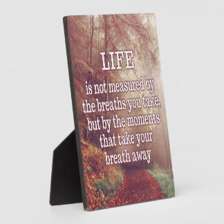 Life Quote plaque